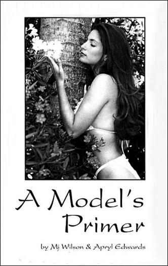 A Model's Primer by Mj Wilson & Apryl Edwards